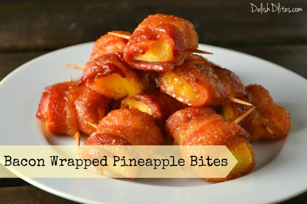 Bacon Wrapped Pineapple Bites | Delish D'Lites