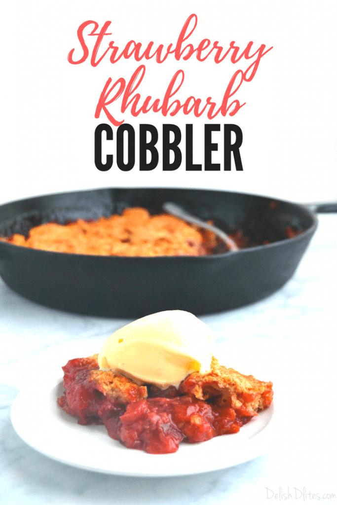 Strawberry Rhubarb Cobbler | Delish D'Lites
